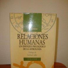 Libri di seconda mano: RELACIONES HUMANAS. UN ENFOQUE PSICOLÓGICO DE LA ASTROLOGÍA - LIZ GREENE - URANO, RARO. Lote 243901935
