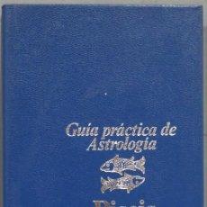 Libros de segunda mano: PISCIS. GUIA PRACTICA ATROLOGICA. JULIA PARKER. Lote 244760410