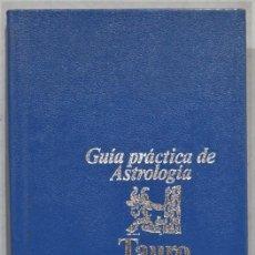 Libros de segunda mano: TAURO. GUIA PRACTICA ATROLOGICA. JULIA PARKER. Lote 244760455