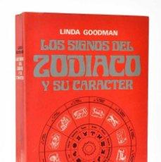 Libros de segunda mano: LOS SIGNOS DEL ZODÍACO Y SU CARÁCTER - LINDA GOODMAN. Lote 244958245
