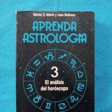 Libros de segunda mano: APRENDA ASTROLOGÍA. - EL ANÁLISIS DEL HORÓSCOPO - MARION D. MARCH. Lote 245075080