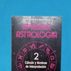 Libros de segunda mano: APRENDA ASTROLOGÍA 2 - MARIÓN D MARCH. Lote 245880140