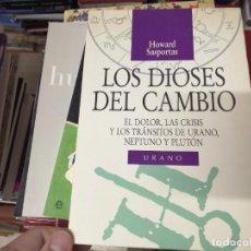 Libros de segunda mano: LOS DIOSES DEL CAMBIO. DOLOR, CRISIS Y LOS TRÁNSITOS DE URANO, NEPTUNO Y PLUTÓN . HOWARD SASPORTAS. Lote 246018415