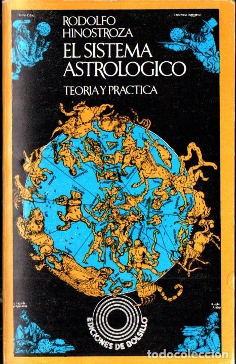 RODOLFO HINOSTROZA : EL SISTEMA ASTROLÓGICO (BARRAL, 1973) CON 4 LÁMINAS PLEGADAS (Libros de Segunda Mano - Parapsicología y Esoterismo - Astrología)