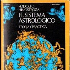 Libros de segunda mano: RODOLFO HINOSTROZA : EL SISTEMA ASTROLÓGICO (BARRAL, 1973) CON 4 LÁMINAS PLEGADAS. Lote 247556425