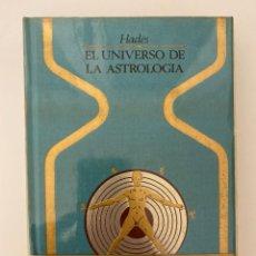 Libros de segunda mano: EL UNIVERSO DE LA ASTROLOGIA. HADÉS. ED. P&J. 1ª ED. BARCELONA, 1975. PAGS. 252.. Lote 270958248
