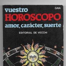 Libros de segunda mano: VUESTRO HOROSCOPO: AMOR, CARACTER, SUERTE (1983). Lote 253793585