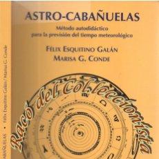 Libros de segunda mano: ASTRO-CABAÑUELAS, TIEMPO METEOROLOGICO, FELIX ESQUITINO GALAN Y MARISA G. CONDE, SAMARKANDA, 1999. Lote 253835370