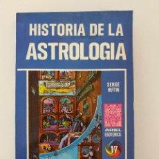 Libros de segunda mano: HISTORIA DE LA ASTROLOGIA. SERGE HUTIN. ED. ARIEL ESOTERICA. 1ª ED. ECUADOR, 1975. PAGS: 146. Lote 254068950