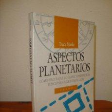 Libros de segunda mano: ASPECTOS PLANETARIOS. CÓMO HACER QUE LOS ASPECTOS DIFÍCILES FUNCIONEN A NUESTRO FAVOR - TRACY MARKS. Lote 268177384