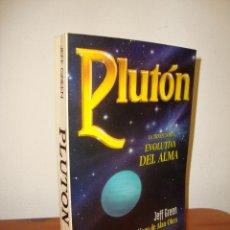 Libros de segunda mano: PLUTÓN. LA TRAYECTORIA EVOLUTIVA DEL ALMA - JEFF GREEN - LUIS CARCAMO. Lote 254692930