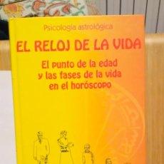 Libros de segunda mano: LIBRO PSICOLOGÍA ASTROLÓGICA EL RELOJ DE LA VIDA. Lote 254818770