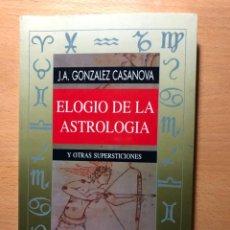 Libros de segunda mano: ELOGIO DE LA ASTROLOGIA Y OTRAS SUPERSTICIONES. J.A. GONZÁLEZ CASANOVA. OBELISCO. Lote 254988265