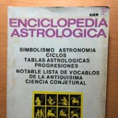 Libros de segunda mano: ENCICLOPEDIA ASTROLÓGICA. NICHOLAS DEVORE. EDITORIAL KIER. MUY ESCASO.. Lote 254990130