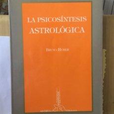 Libros de segunda mano: LIBRO ASTROLOGIA HUBER LA PSICOSINTESIS ASTROLÓGICA. Lote 255673320