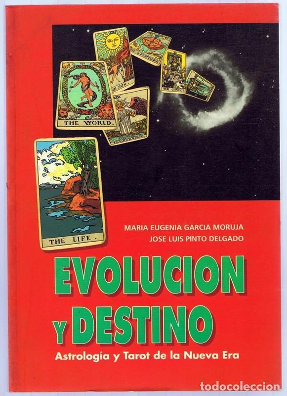 EVOLUCION Y DESTINO ASTROLOGIA Y TAROT DE LA NUEVA ERA MARIA EUGENIA GARCIA MORUJA (Libros de Segunda Mano - Parapsicología y Esoterismo - Astrología)