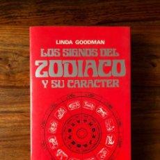 Libros de segunda mano: LOS SIGNOS DEL ZODIACO Y SU CARÁCTER. LINDA GOODMAN. EDICIONES URANO.. Lote 262128760