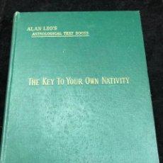 Libros de segunda mano: THE KEY TO YOUR OWN NATIVITY. ALAN LEO. 1956 ASTROLOGY FOR ALL. EN INGLÉS.. Lote 262244405