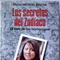 Libros de segunda mano: FRANÇOIS-RÉGIS BASTIDE - LOS SECRETOS DEL ZODIACO. Lote 262270995