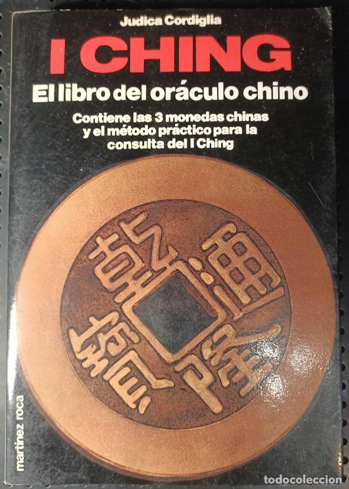 LIBRO I CHING, EL LIBRO DEL ORÁCULO CHINO, JUDICA CORDIGLIA, 1984 (Libros de Segunda Mano - Parapsicología y Esoterismo - Astrología)