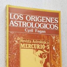 Libros de segunda mano: LOS ORÍGENES ASTROLÓGICOS (REVISTA ASTROLÓGICA MERCURIO-3) - FAGAN, CYRIL. Lote 263134855