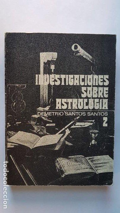 INVESTIGACIONES SOBRE ASTROLOGIA. DEMETRIO SANTOS SANTOS. VOLUMEN II. EDITORA NACIONAL. 1978 (Libros de Segunda Mano - Parapsicología y Esoterismo - Astrología)