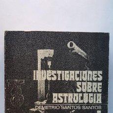 Libros de segunda mano: INVESTIGACIONES SOBRE ASTROLOGIA. DEMETRIO SANTOS SANTOS. VOLUMEN II. EDITORA NACIONAL. 1978. Lote 263203475