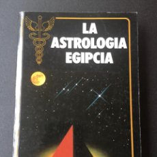 Libros de segunda mano: LA ASTROLOGÍA EGIPCIA. Lote 263588830
