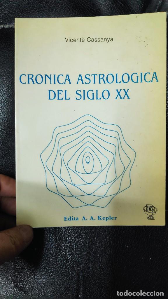 CRONICA ASTROLOGICA DEL SIGLO XX VICENTE CASSANYA (Libros de Segunda Mano - Parapsicología y Esoterismo - Astrología)