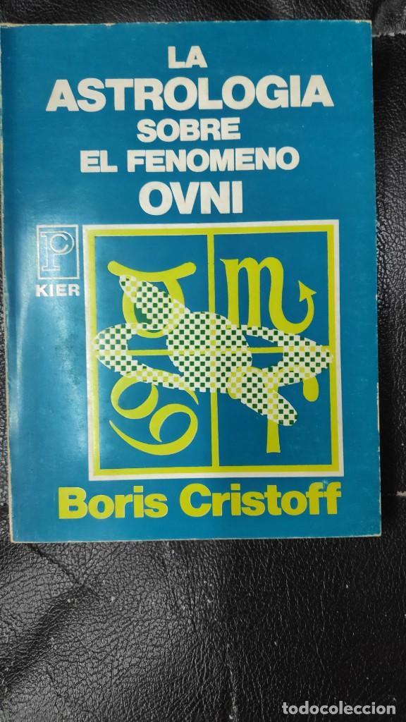 LA ASTROLOGIA SOBRE EL FENOMENO OVNI ( BORIS CRISTOFF ) KIER 1978 (Libros de Segunda Mano - Parapsicología y Esoterismo - Astrología)