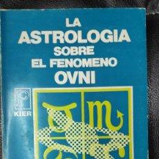 Libros de segunda mano: LA ASTROLOGIA SOBRE EL FENOMENO OVNI ( BORIS CRISTOFF ) KIER 1978. Lote 263679475