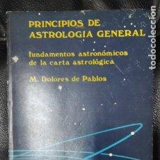 Libros de segunda mano: PRINCIPIOS DE ASTROLOGIA GENERAL FUNDAMENTOS ASTRONOMICOS DE LA CARTA ASTROLOGICA ( M. DOLORES PABLO. Lote 263744375