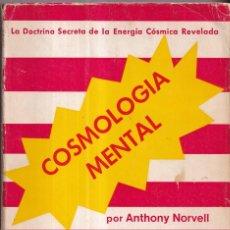 Libros de segunda mano: COSMOLOGIA MENTAL, LA DOCTRINA SECRETA DE LA ENERGIA COSMICA - ANTHONY NORVELL - ED. DEMIGUEL 1977. Lote 266052228