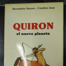 Libros de segunda mano: QUIRON EL NUEVO PLANETA ( BERNADETTE SAUZEA-CATALINA JUAN EDICIONES OBELISCO 1989. Lote 268425039