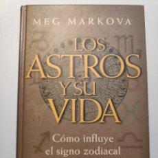 Libros de segunda mano: LOS ASTROS Y SU VIDA - MEG MARKOVA. Lote 268431774