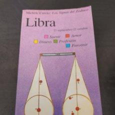 Libros de segunda mano: LIBRA - MICHÈLE CURCIO: LOS SIGNOS DEL ZODIACO. Lote 268585099