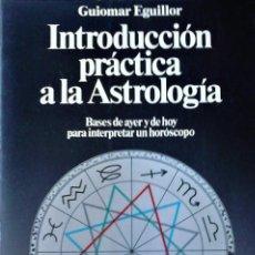 Libros de segunda mano: GUIOMAR EGUILLOR - INTRODUCCIÓN PRÁCTICA A LA ASTROLOGÍA. Lote 268726239