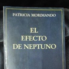 Libros de segunda mano: EL EFECTO DE NEPTUNO ( PATRICIA MORIMANDO ) SIRIO 1989. Lote 268733684
