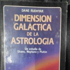 Libros de segunda mano: DIMENSION GALACTICA DE LA ASTROLOGIA ( UN ESTUDIO DE URANO,NEPTUNO Y PLUTON ) DANE RUDHYAR EDAF1988. Lote 268744879