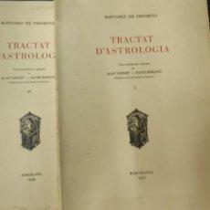 Libros de segunda mano: TRACTAT D'ASTROLOGIA ( BERTOMEU DE TRESBÉNS ) 2 TOMOS EDICION NUMERADA CON EL Nº 3. Lote 268830339