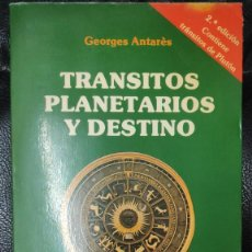 Libros de segunda mano: TRANSITOS PLANETARIOS Y DESTINO ( GEORGES ANTARES ) 2ª EDICION CONTIENE TRANSITOS DE PLUTON. Lote 269112118