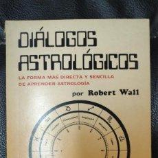 Livres d'occasion: DIALOGOS ASTROLOGICOS ( ROBERT WALL ) EDITORIAL HUMANITAS 1988. Lote 269119193