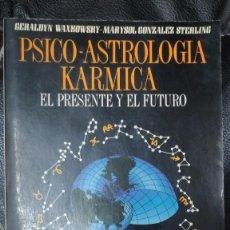 Libros de segunda mano: PSICO ASTROLOGIA KARMICA EL PRESENTE Y EL FUTURO ( GERALDYN WAXKOWSKY- MARYSOL GONZALEZ STERLING ). Lote 269452963