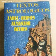 Livros em segunda mão: TEXTOS ASTROLOGICOS / ZAHEL - HERMES - ALMANZOR - BETHEN. Lote 269681588