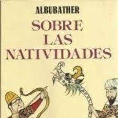 Libros de segunda mano: SOBRE LAS NATIVIDADES ALBUBATHER. Lote 270128533