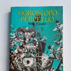 Libros de segunda mano: HORÓSCOPO PERPETUO RENÉ FLEURY. Lote 270376148