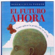 Libros de segunda mano: EL FUTURO AHORA DEREK Y JULIA PARKER. Lote 273534188