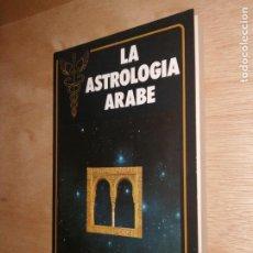 Libros de segunda mano: LA ASTROLOGIA ARABE - FRANÇOIS SUZZARINI. Lote 276415678