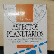 Livros em segunda mão: ASPECTOS PLANETARIOS. CÓMO HACER QUE LOS ASPECTOS DIFÍCILES FUNCIONEN A NUESTRO FAVOR - TRACY MARKS. Lote 276714948