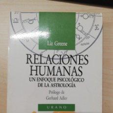 Livros em segunda mão: RELACIONES HUMANAS. UN ENFOQUE PSICOLÓGICO DE LA ASTROLOGÍA - LIZ GREENE. URANO - 1999. Lote 276715608